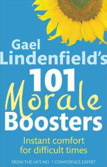 Gael Lindenfield's 101 Morale Boosters: Instant Comfort for Difficult Times